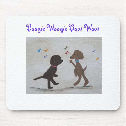 Boogie Woogie Bow Wow Mouse Pads