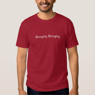 Boogity Boogity Shirt