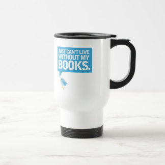 Book Bird Just Can t Live Without My Books Gift Coffee Mug
