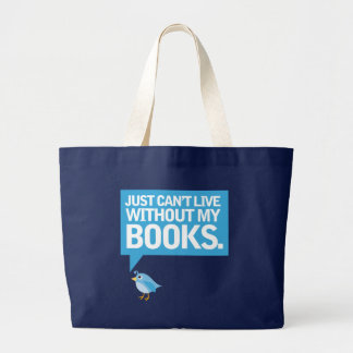 Book Bird Just Can't Live Without My Books Gift Tote Bag