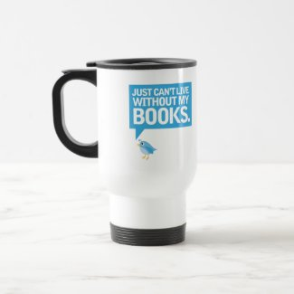 Book Bird Just Can't Live Without My Books Gift mug