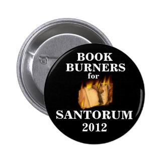 Book Burners for Santorum 2012 Pinback Button