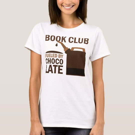Book Club Fueled By Chocolate T-Shirt