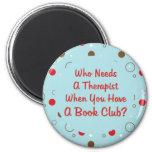 book club fun who needs a therapist fridge magnet