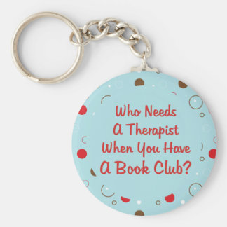 book club fun who needs a therapist keychain