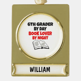 Book Lover 6th Grader Gold Plated Banner Ornament