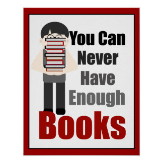 Book Lover Guy 1 Never Have Enough Poster
