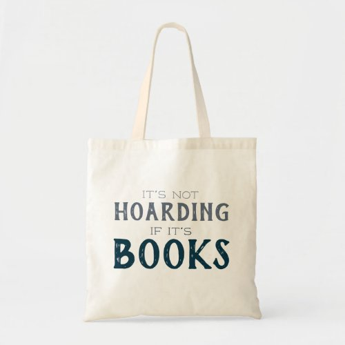 Book Lover Hoarder Funny Nerd Reading Tote Bag