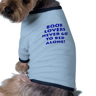 Book Lovers Never Go to Bed Alone Dog Tee Shirt