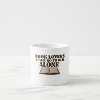 Book lovers never go to bed alone espresso cup