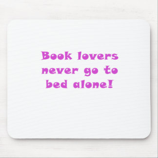 Book Lovers Never Go To Bed Alone Mouse Pad