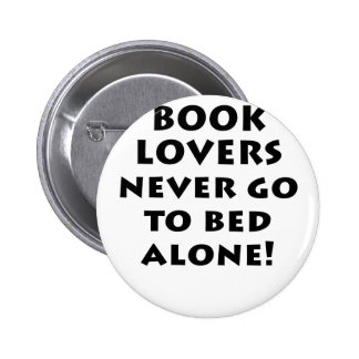 Book Lovers Never Go to Bed Alone Pinback Button