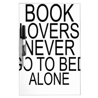 Book lovers never go to bed alone T-Shirts.png Dry-Erase Board