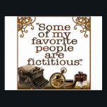 """Book Lovers / Writers &amp; Authors Postcard<br><div class=""""desc"""">&quot;Many of my favorite People are Fictitious.&quot;</div>"""