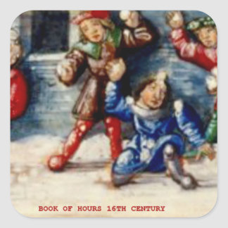 BOOK OF HOURS 16TH CENTURY SNOWBALL FIGHT SQUARE STICKER