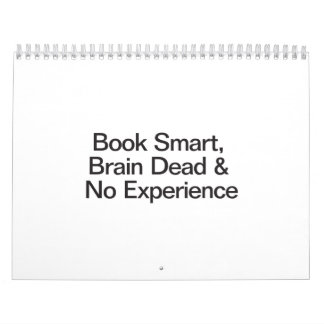 Book Smart, Brain Dead & No Experience.ai Calendar