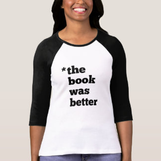 BOOK Was Better Ladies 3/4 Sleeve Raglan t-shirt