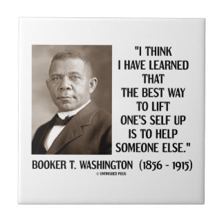 Booker T Washington Best Way Lift One s Self Up Tile