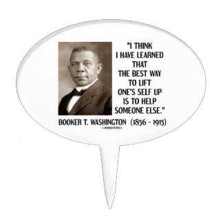 Booker T. Washington Best Way Lift One's Self Up Cake Topper