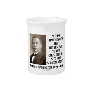 Booker T. Washington Best Way Lift One's Self Up Drink Pitcher