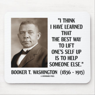 Booker T. Washington Best Way Lift One's Self Up Mouse Pad