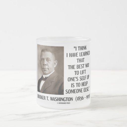 Booker T. Washington Best Way Lift One's Self Up Mugs