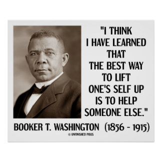 Booker T. Washington Best Way Lift One's Self Up Poster