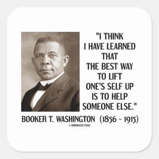 Booker T. Washington Best Way Lift One's Self Up Square Sticker