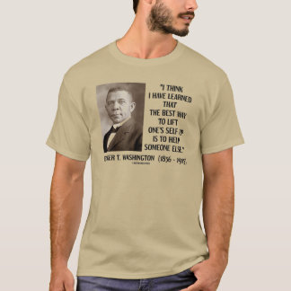 Booker T. Washington Best Way Lift One's Self Up T-Shirt