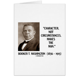 Booker T Washington Character Not Circumstances Greeting Cards