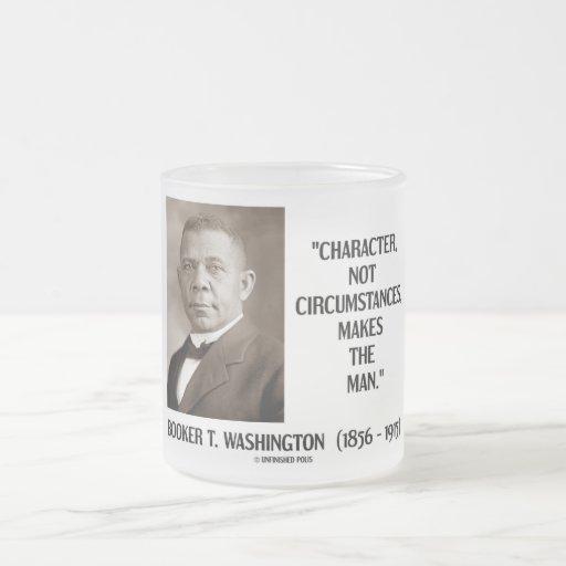 Booker T. Washington Character Not Circumstances Mugs