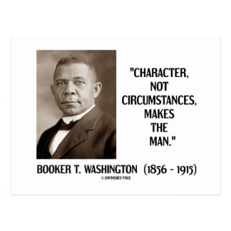 Booker T Washington Character Not Circumstances Post Cards