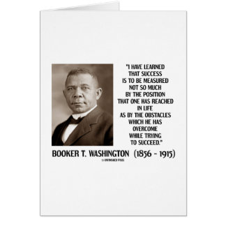 Booker T Washington Obstacles Overcome Succeed Card