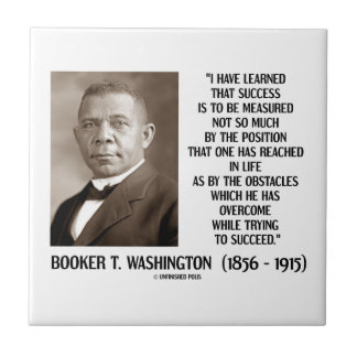 Booker T. Washington Obstacles Overcome Succeed Ceramic Tile