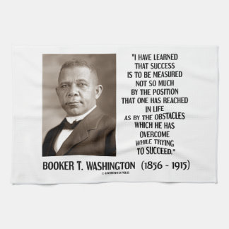 Booker T. Washington Obstacles Overcome Succeed Kitchen Towel