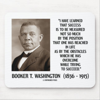 Booker T. Washington Obstacles Overcome Succeed Mouse Pad