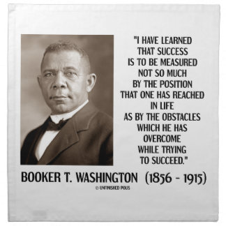 Booker T. Washington Obstacles Overcome Succeed Napkin