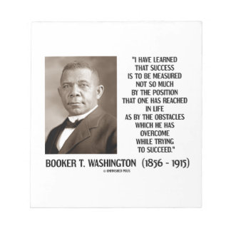 Booker T. Washington Obstacles Overcome Succeed Notepad