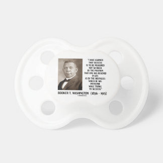 Booker T. Washington Obstacles Overcome Succeed BooginHead Pacifier