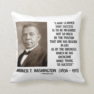 Booker T. Washington Obstacles Overcome Succeed Throw Pillow