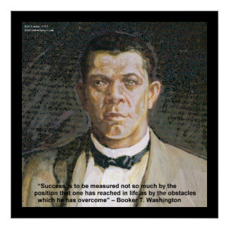Booker T Washington & Success Quote Poster