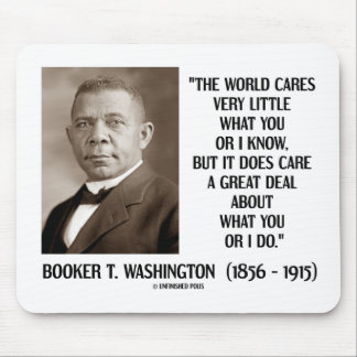 Booker T. Washington World Cares Very Little Great Mouse Pad