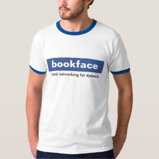 bookface. Social networking for dyslexics. T-Shirt