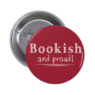 Bookish And Proud Button