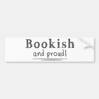 Bookish And Proud Car Bumper Sticker