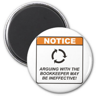 Bookkeeper / Argue 2 Inch Round Magnet