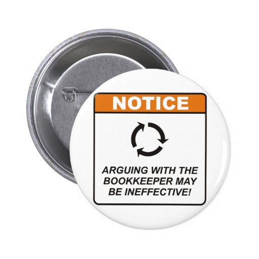 Bookkeeper / Argue Pinback Button