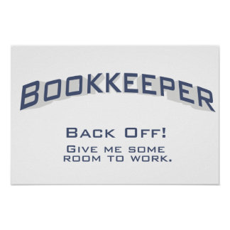 Bookkeeper - BACK OFF! Give me some room to work. Poster