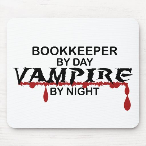 Bookkeeper by Day, Vampire by Night Mouse Pad
