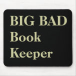Bookkeeper Funny Nicknames - Bad Bookkeeper Mouse Mats